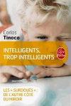 """Intelligents trop intelligents, les """"surdoués"""" de l'autre côté du miroir de Carlos Tinoco"""
