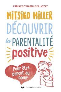 Découvrir la parentalité positive Mitsiko Miller