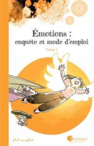 Emotions enquete et mode d'emploi Artmella Tome 1