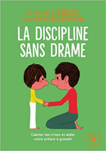 La discipline sans drame Daniel Siegel
