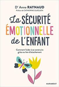 La sécurité émotionnelle de l'enfant Dr Anne Raynaud Postel