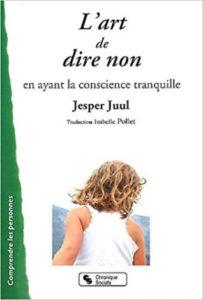 L'art de dire non en ayant la conscience tranquille Jesper Juul