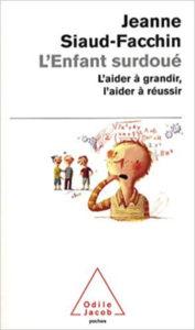 L'enfant surdoué Jeanne Siaud Facchin