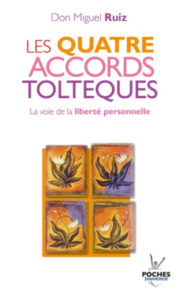 Les 4 accords toltèques Don Miguel Ruiz