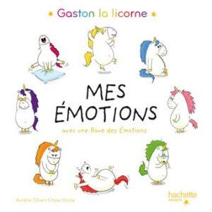 Mes émotions Gaston La Licorne. Aurélie Chien Chow Chine